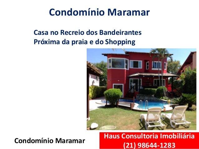 Haus Consultoria Imobiliária (21) 98644-1283 Condomínio Maramar Condomínio Maramar Casa no Recreio dos Bandeirantes Próxim...