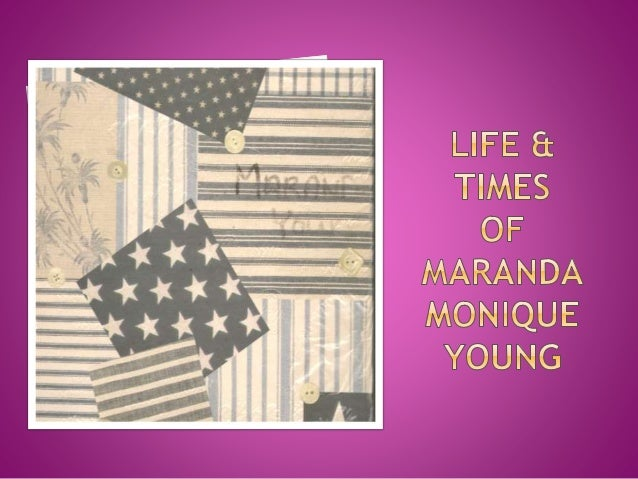 LIFE & TIMES OF MARAN DA MONIQUE YOUNG