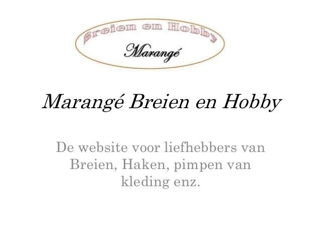 Marangé Breien en Hobby De website voor liefhebbers van Breien, Haken, pimpen van kleding enz.