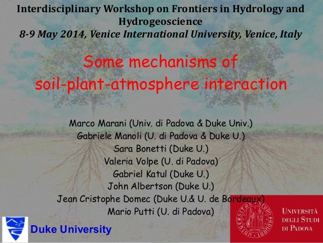 Duke University Some mechanisms of soil-plant-atmosphere interaction ! Marco Marani (Univ. di Padova & Duke Univ.) Gabriel...