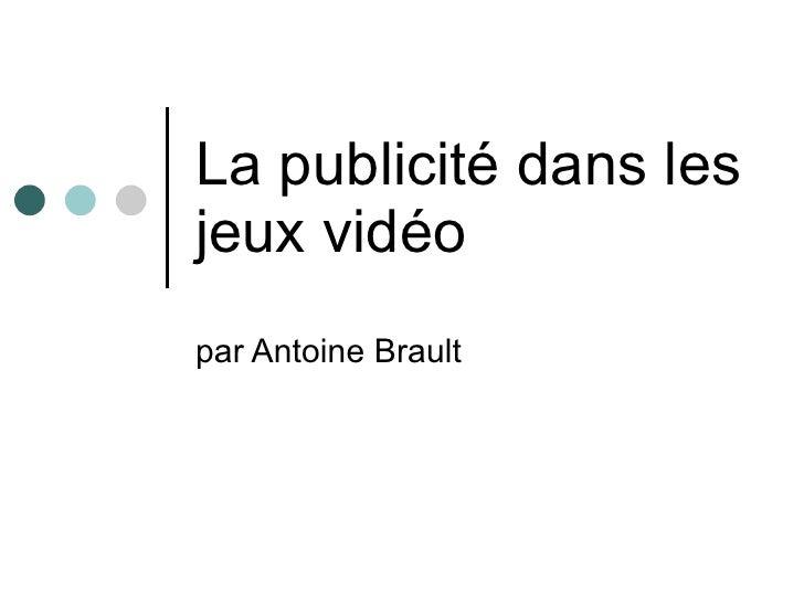 La publicité dans les jeux vidéo par Antoine Brault