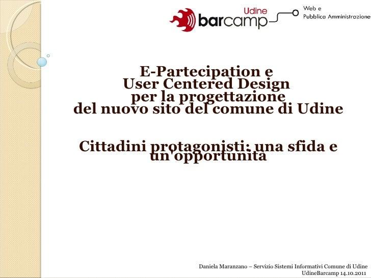E-Partecipation e  User Centered Design  per la progettazione  del nuovo sito del comune di Udine Cittadini protagonisti: ...