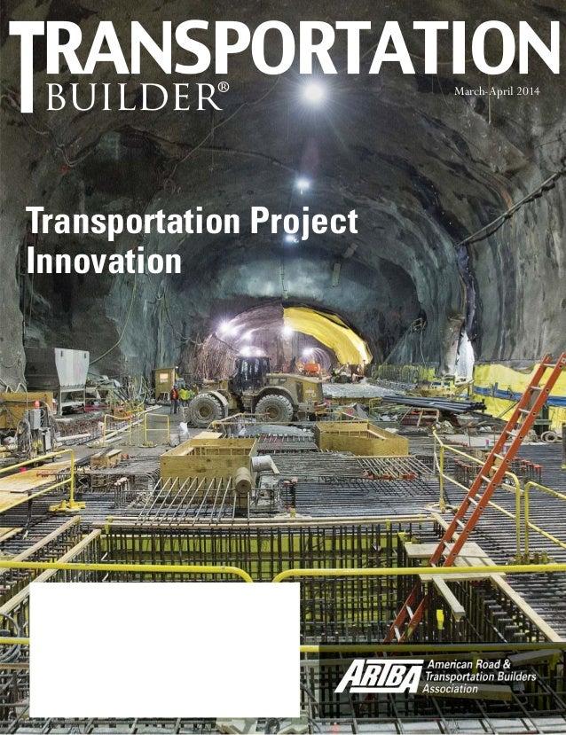 Mar.-Apr. 2014 TransportationBuilder 1 builder® March-April 2014 Transportation Project Innovation