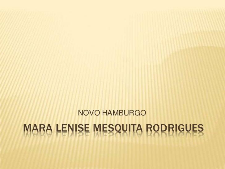 NOVO HAMBURGOMARA LENISE MESQUITA RODRIGUES