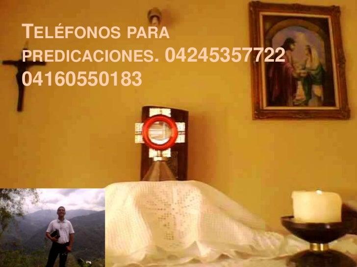Teléfonos para predicaciones. 04245357722 04160550183<br />