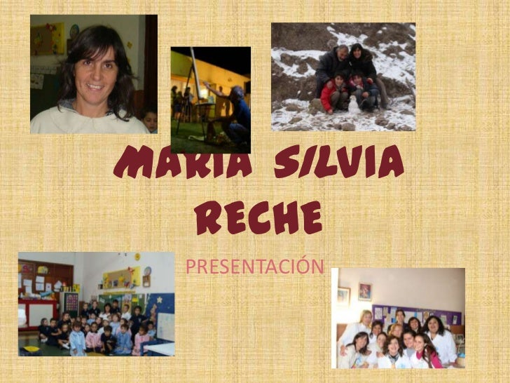 MARÍA SILVIA RECHE<br />PRESENTACIÓN<br />
