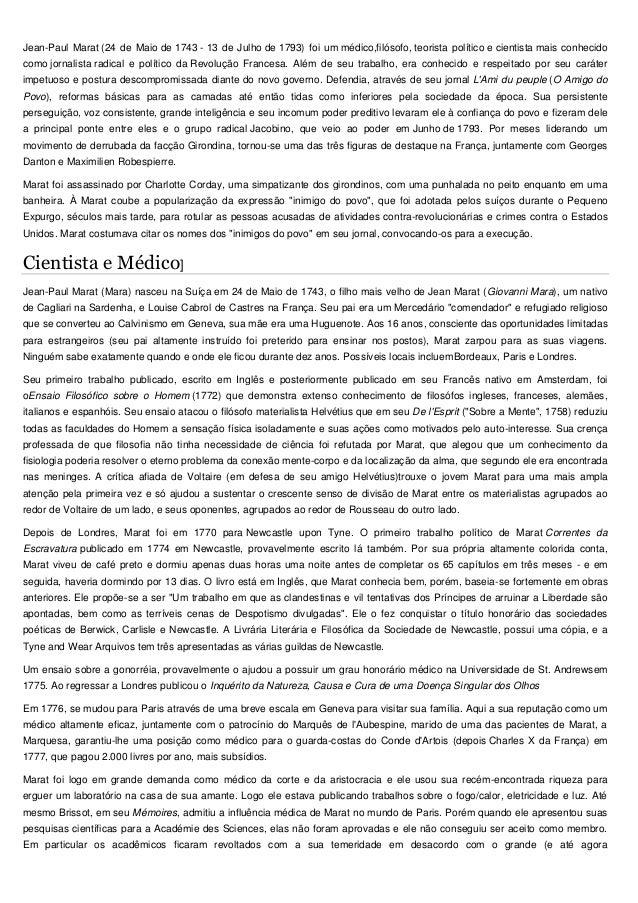 Jean-Paul Marat (24 de Maio de 1743 - 13 de Julho de 1793) foi um médico,filósofo, teorista político e cientista mais conh...