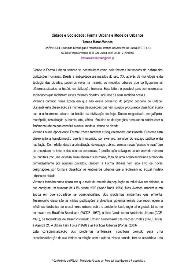 1ª Conferência do PNUM Morfologia Urbana em Portugal: Abordagens e Perspectivas Cidade e Sociedade: Forma Urbana e Modelos...
