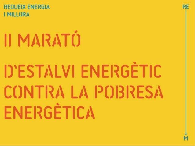 """QUÈ ÉS """"LA MARATÓ DE L'ESTALVI ENERGÈTIC"""" ? És una campanya de sensibilització i de bones pràctiques en l'ús i el consum d..."""