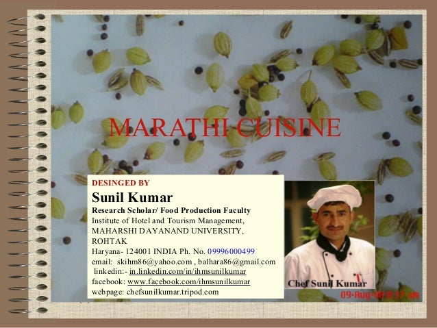 MARATHI CUISINE DESINGED BY  Sunil Kumar Research Scholar/ Food Production Faculty Institute of Hotel and Tourism Manageme...