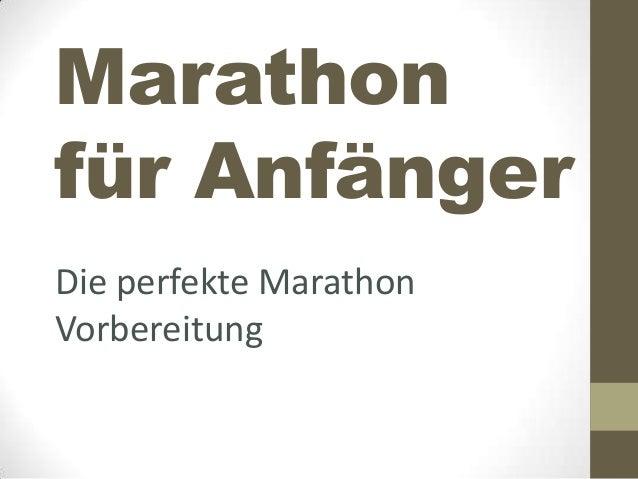 Marathon für Anfänger Die perfekte Marathon Vorbereitung