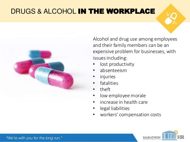 Drugs & Alcohol in the Workplace - What's Your Policy? Slide 2