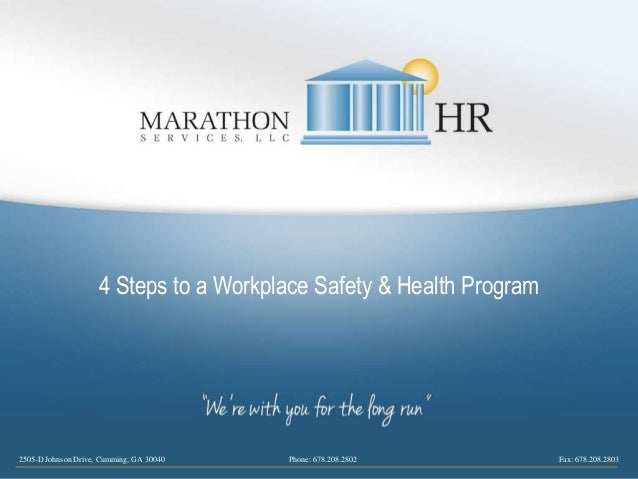 2505-D Johnson Drive, Cumming, GA 30040 Phone: 678.208.2802 Fax: 678.208.2803 4 Steps to a Workplace Safety & Health Progr...