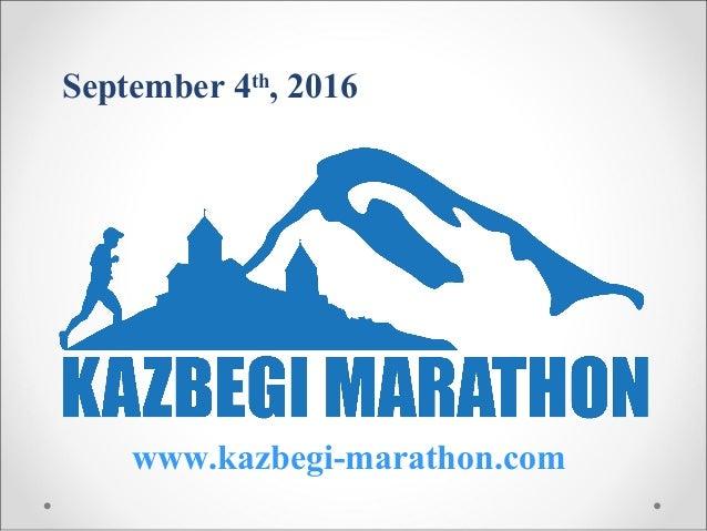 September 4th , 2016 www.kazbegi-marathon.com