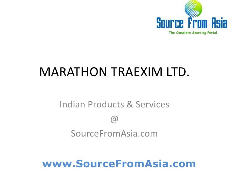 MARATHON TRAEXIM LTD. <br />Indian Products & Services<br />@<br />SourceFromAsia.com<br />