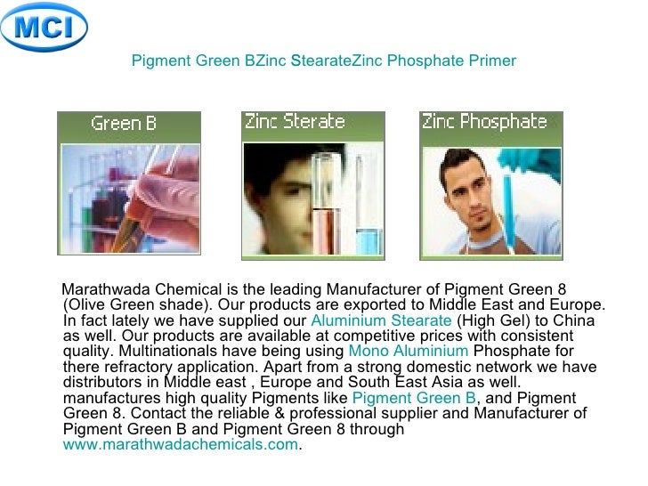 Pigment Green B Pigment Green 8 Zinc Stearate <ul><li>Marathwada Chemical is the leading Manufacturer of Pigment Green 8 (...