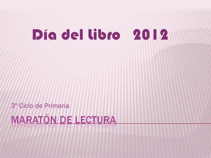 Día del Libro 20123º Ciclo de Primaria