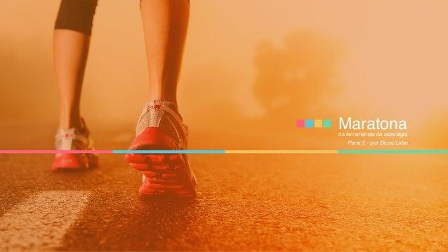 Maratonade ferramentas de estratégia por Bruno LoboParte 2 -