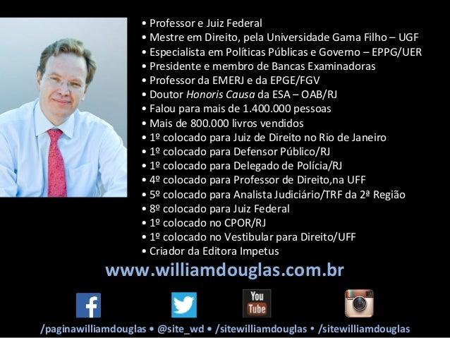 • Professor e Juiz Federal • Mestre em Direito, pela Universidade Gama Filho – UGF • Especialista em Políticas Públicas e ...