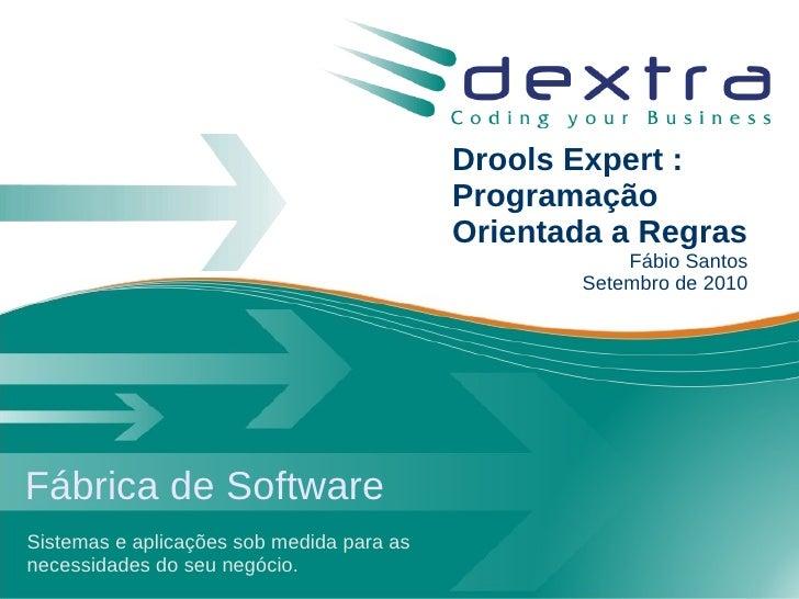 Maratona JBoss 2010 - Drools Expert : Programação Orientada a Regras
