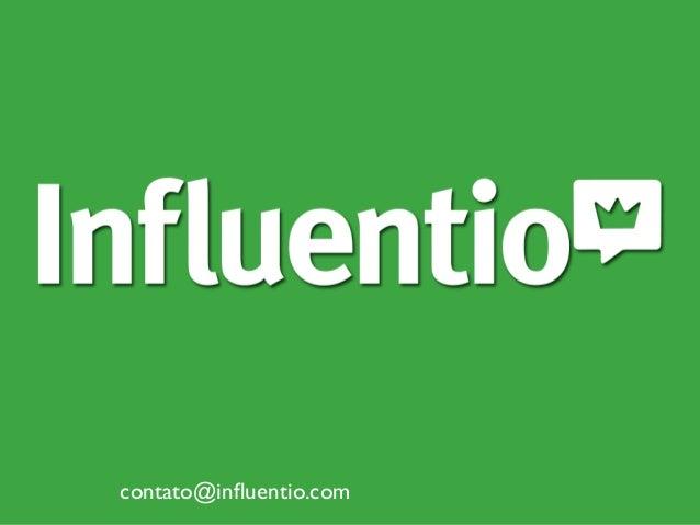 contato@influentio.com