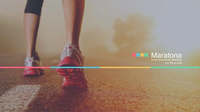Maratonade ferramentas de estratégia por Bruno Lobo