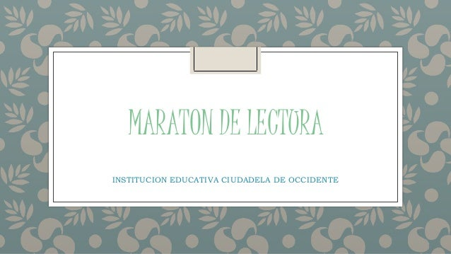MARATON DE LECTURA INSTITUCION EDUCATIVA CIUDADELA DE OCCIDENTE