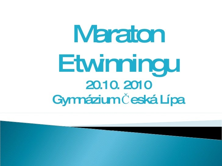 Maraton Etwinningu 20.10. 2010 Gymnázium Česká Lípa