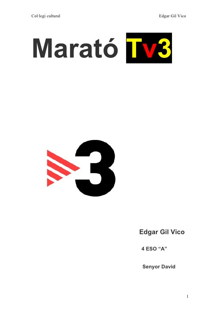 Col·legi cultural         Edgar Gil Vico     Marató Tv3                         Edgar Gil Vico                      4 ESO ...