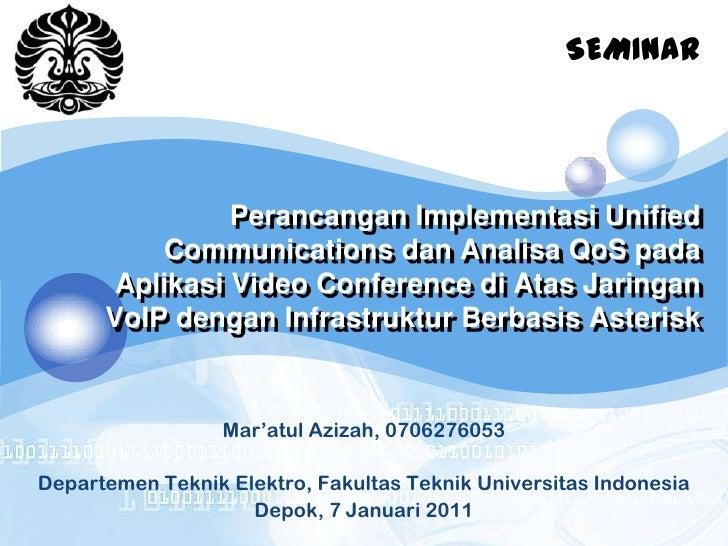 SEMINAR<br />Perancangan Implementasi Unified Communications dan Analisa QoS pada Aplikasi Video Conference di Atas Jaring...