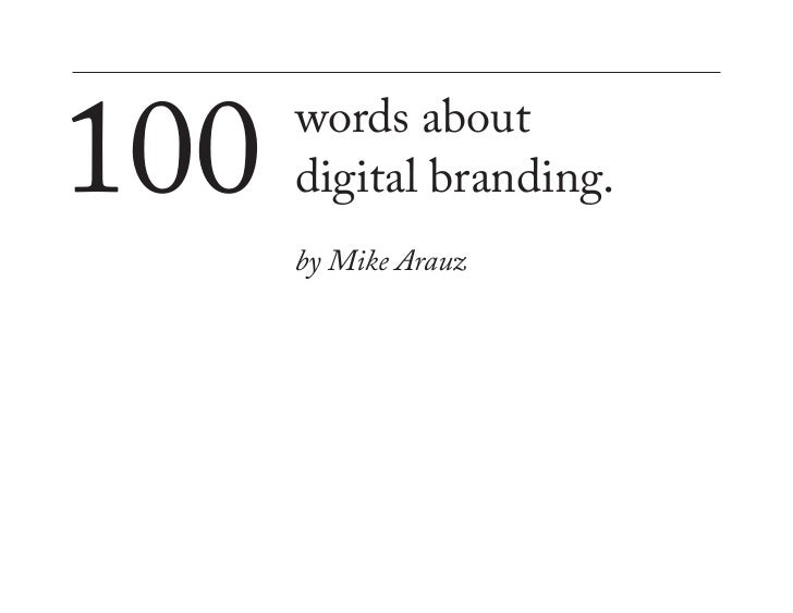 100   words about       digital branding.       by Mike Arauz
