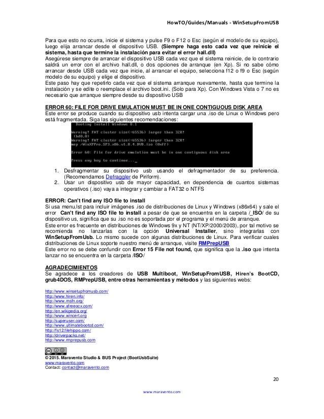 HowTO/Guides/Manuals - WinSetupFromUSB 20 www.maravento.com Para que esto no ocurra, inicie el sistema y pulse F9 o F12 o ...