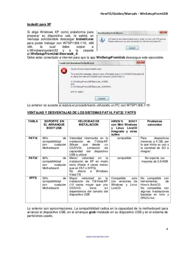 HowTO/Guides/Manuals - WinSetupFromUSB 4 www.maravento.com bcdedit para XP Si elige Windows XP como plataforma para prepar...