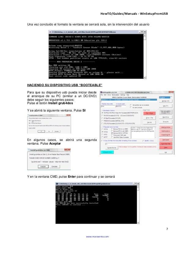 HowTO/Guides/Manuals - WinSetupFromUSB 7 www.maravento.com Una vez concluido el formato la ventana se cerrará sola, sin la...
