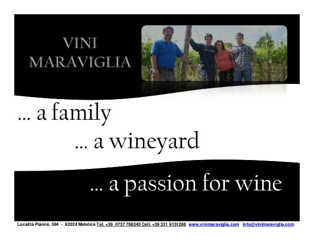… a family      … a wineyard                                 … a passion for wineLocalità Piannè, 584 - 62024 Matelica Tel...
