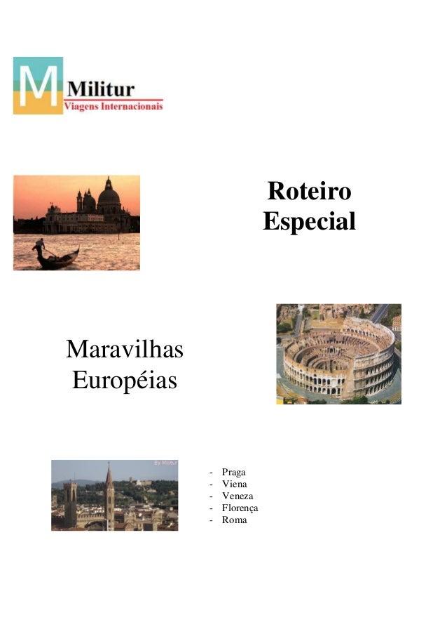 Maravilhas Européias - Praga - Viena - Veneza - Florença - Roma Roteiro Especial