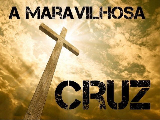 A maravilhosa Cruz