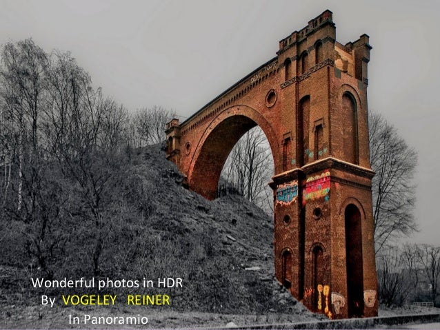 Wonderful photos in HDR By VOGELEY REINER In Panoramio