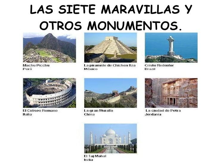 LAS SIETE MARAVILLAS Y OTROS MONUMENTOS.