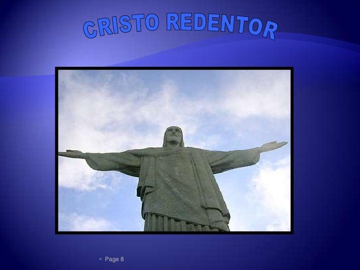  Se localiza en Rio de                      Janeiro, Brasil             Mide 38 metros de altura y fue                co...