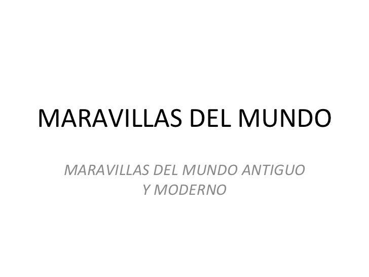 MARAVILLAS DEL MUNDO MARAVILLAS DEL MUNDO ANTIGUO          Y MODERNO