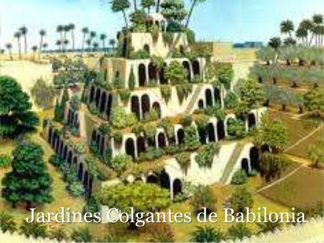 Maravillas del mundo for Los jardines colgantes de babilonia