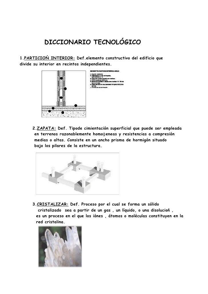 DICCIONARIO TECNOLÓGICO1.PARTICIOŃ INTERIOR: Def.elemento constructivo del edificio quedivide su interior en recintos inde...