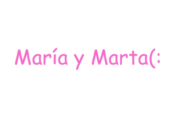 María y Marta(: