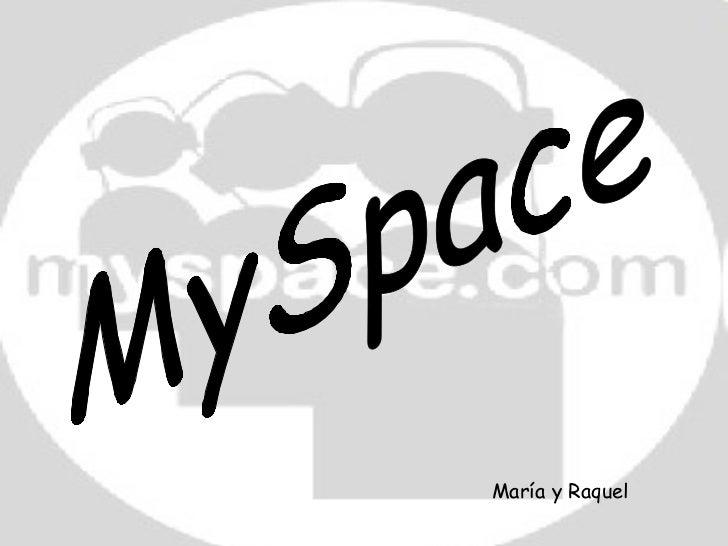 MySpace María y Raquel