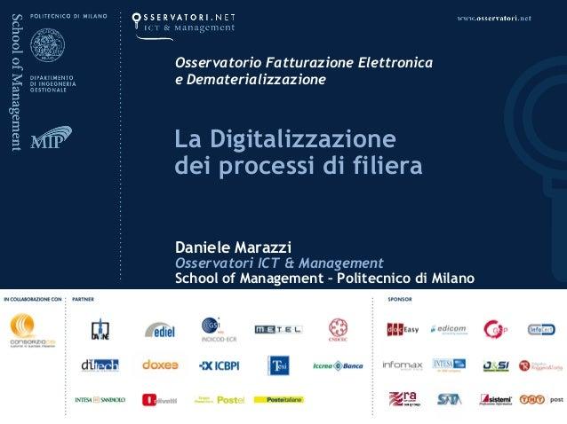 Daniele MarazziOsservatori ICT & ManagementSchool of Management – Politecnico di MilanoOsservatorio Fatturazione Elettroni...
