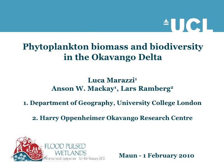 Phytoplankton biomass and biodiversity         in the Okavango Delta                   Luca Marazzi1         Anson W. Mack...