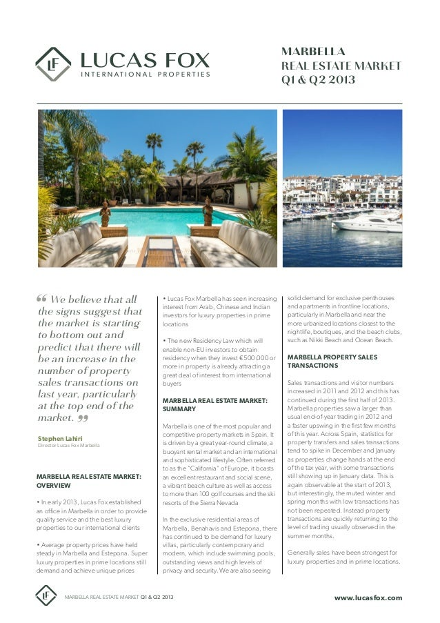 MARBELLA REAL ESTATE MARKET Q1 & Q2 2013 Stephen Lahiri Director Lucas Fox Marbella www.lucasfox.comMARBELLA REAL ESTATE M...