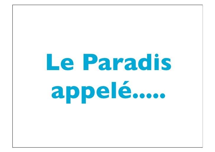 Le Paradisappelé.....