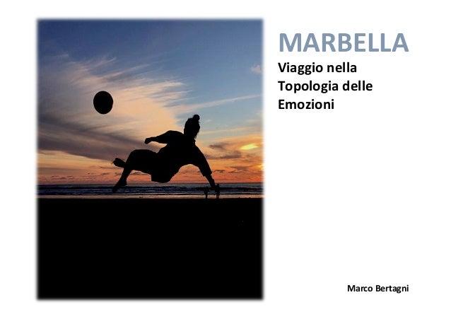 MARBELLA Viaggionella Topologiadelle Emozioni MarcoBertagni